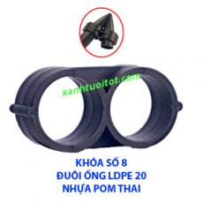 Khóa số 8 dành cho đuôi ống LDPE phi 20