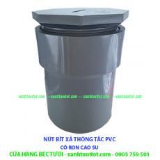 NÚT BÍT XẢ THÔNG TẮC PHI 60 NHỰA PVC - CÓ RON CAO SU